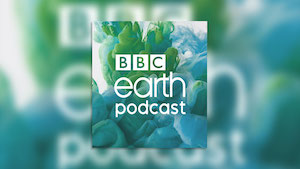 The BBC Earth Podcast