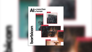 Barbican Bot - AI: More than Human