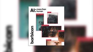 Barbican Bot - AI: More than Human