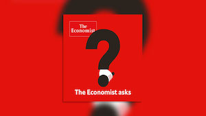 The Economist asks by Economist Radio