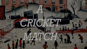 Recapture the Joy of Childhood in Lowry's Cricket Match