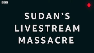 Sudan's Livestream Massacre