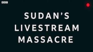 Sudan's Livestream Massacre