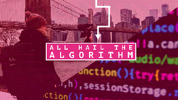 All Hail the Algorithm