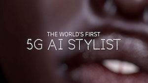 World's First 5G AI Stylist